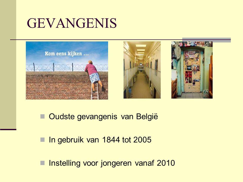 GEVANGENIS Oudste gevangenis van België In gebruik van 1844 tot 2005