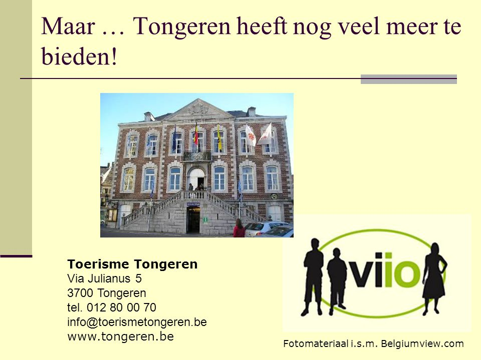 Maar … Tongeren heeft nog veel meer te bieden!