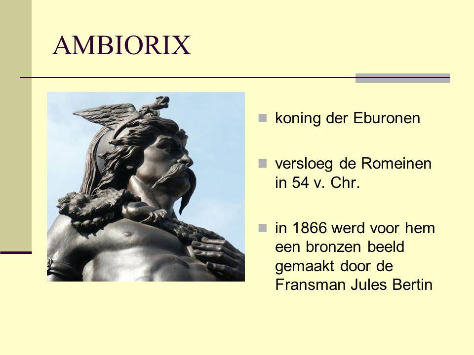 AMBIORIX koning der Eburonen versloeg de Romeinen in 54 v. Chr.