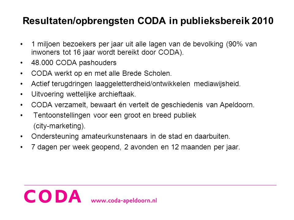 Resultaten/opbrengsten CODA in publieksbereik 2010