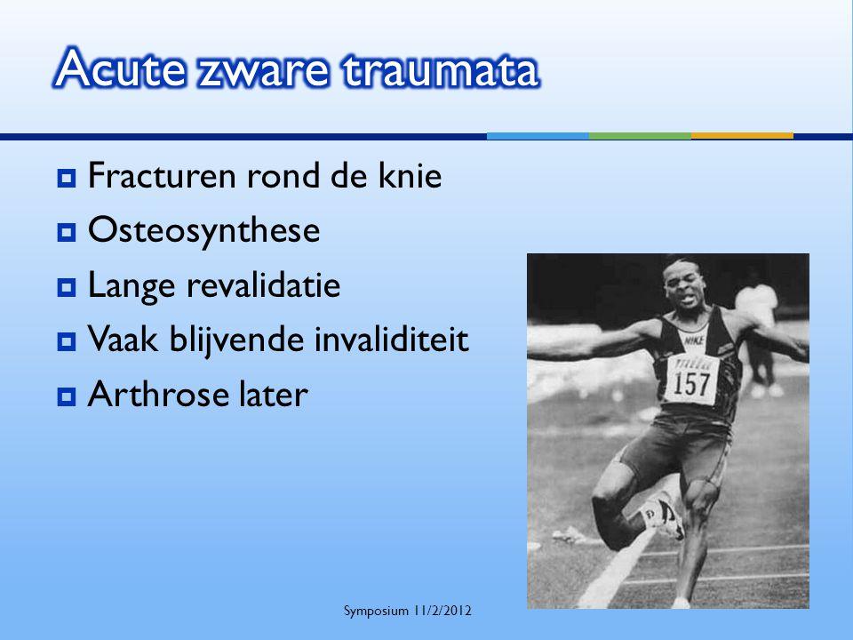 Acute zware traumata Fracturen rond de knie Osteosynthese
