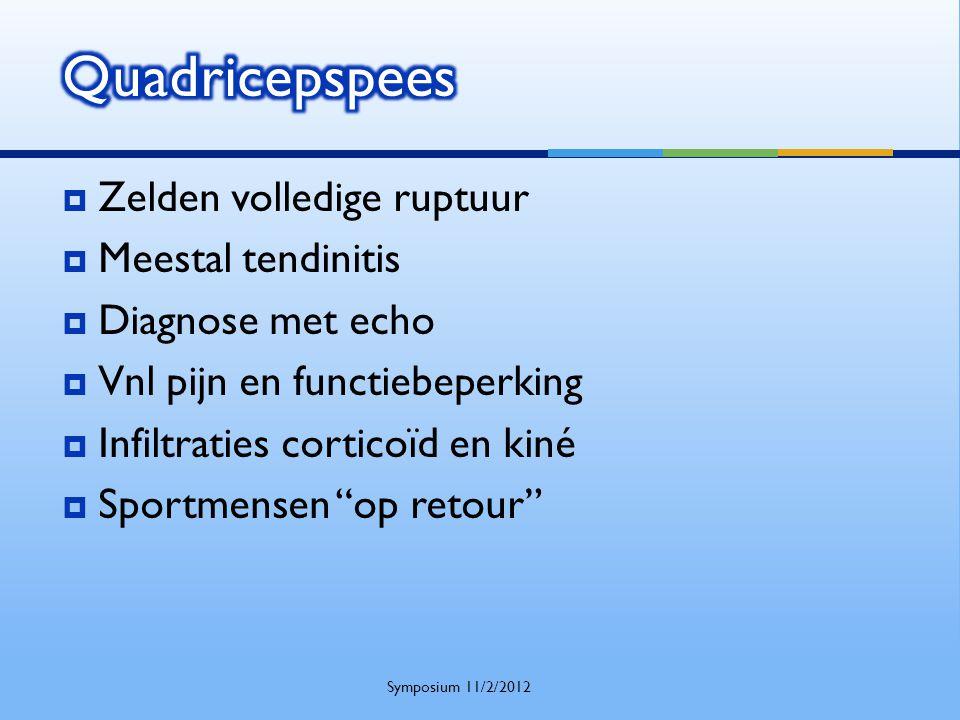 Quadricepspees Zelden volledige ruptuur Meestal tendinitis