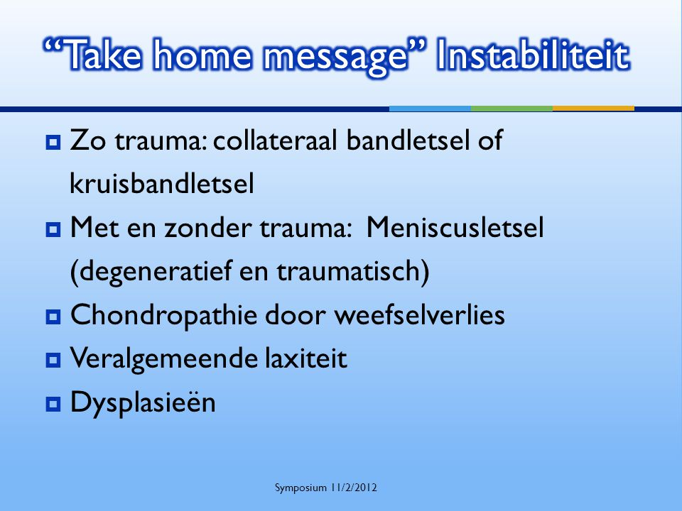 Take home message Instabiliteit