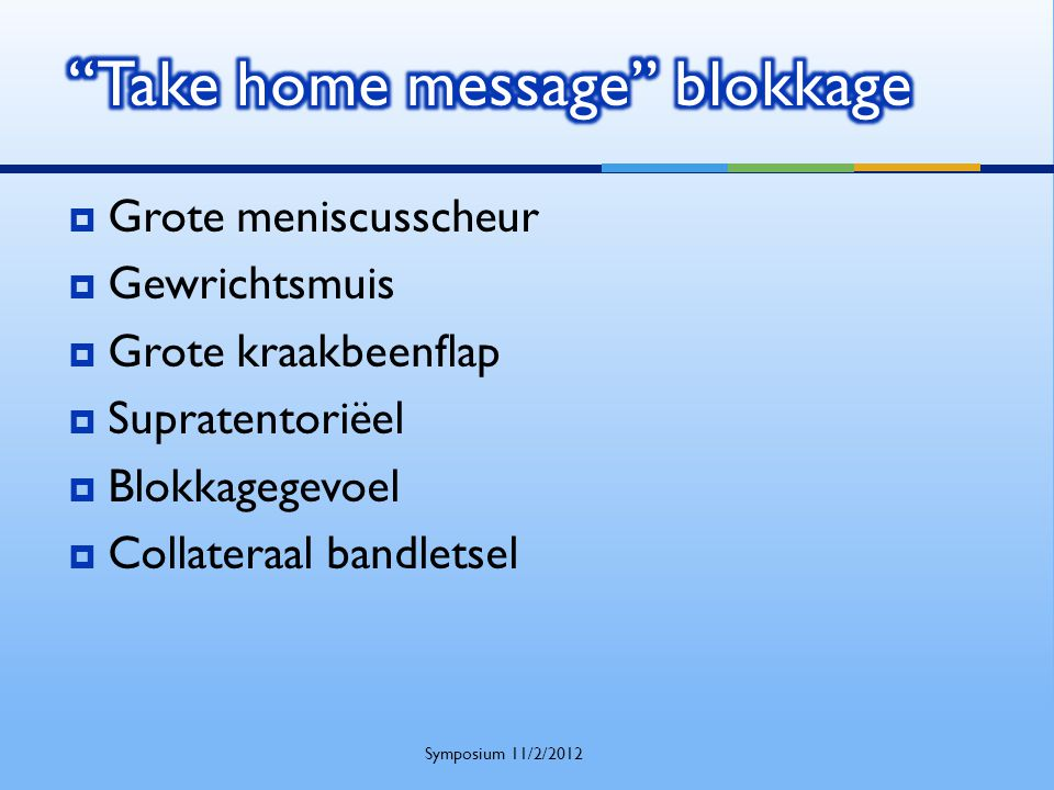 Take home message blokkage