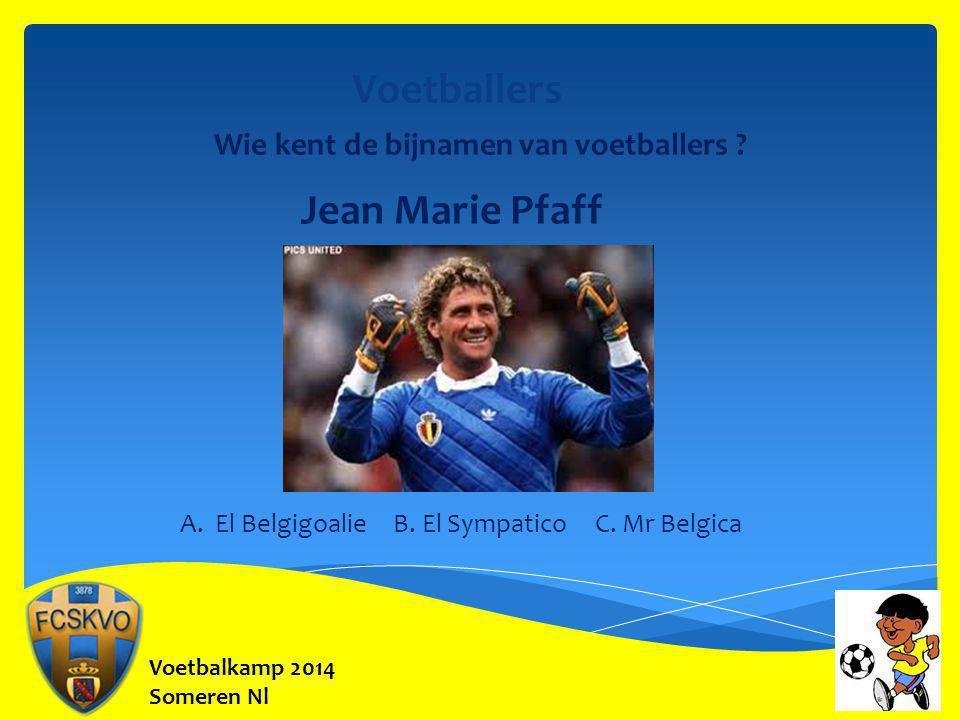Voetballers Jean Marie Pfaff Wie kent de bijnamen van voetballers