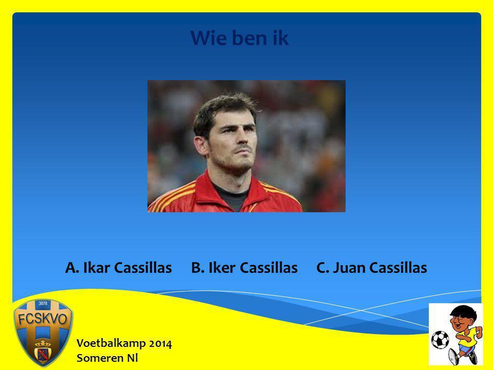 Wie ben ik A. Ikar Cassillas B. Iker Cassillas C. Juan Cassillas