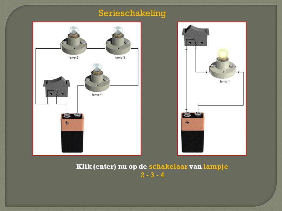 Klik (enter) nu op de schakelaar van lampje 2 - 3 - 4