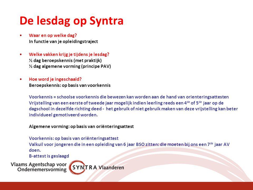 De lesdag op Syntra Waar en op welke dag In functie van je opleidingstraject.