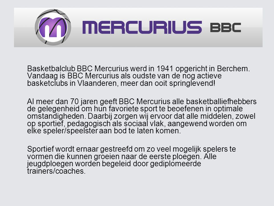 Basketbalclub BBC Mercurius werd in 1941 opgericht in Berchem