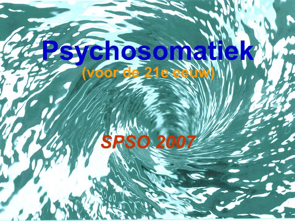 Psychosomatiek SPSO 2007 (voor de 21e eeuw)