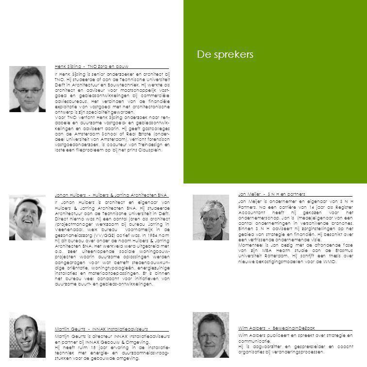 De sprekers Henk Sijsling - TNO Zorg en bouw