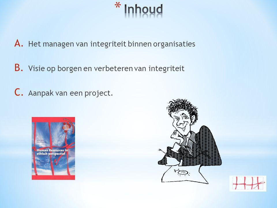 Inhoud Het managen van integriteit binnen organisaties