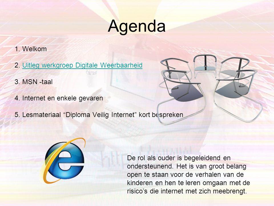 Agenda 1. Welkom 2. Uitleg werkgroep Digitale Weerbaarheid