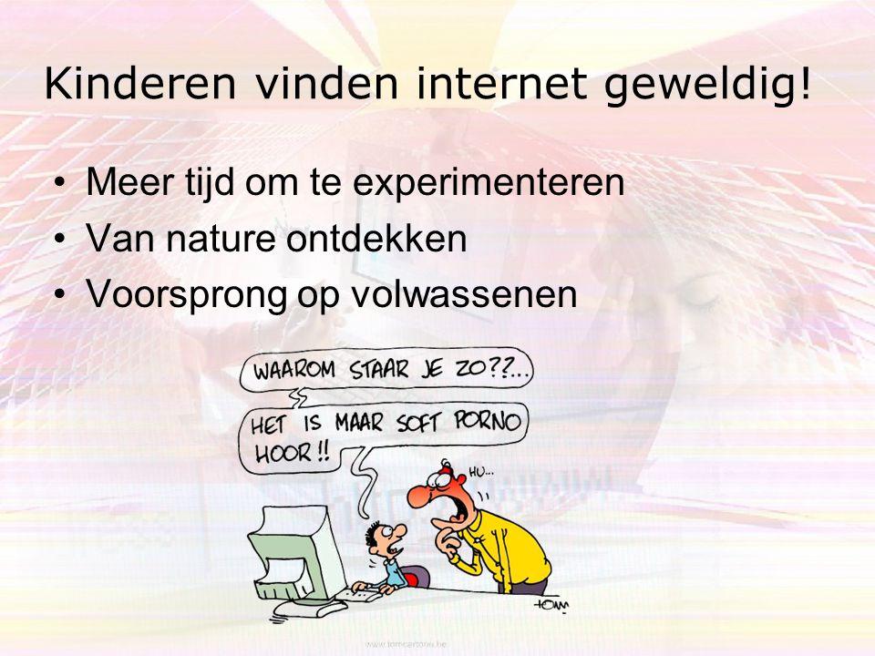 Kinderen vinden internet geweldig!