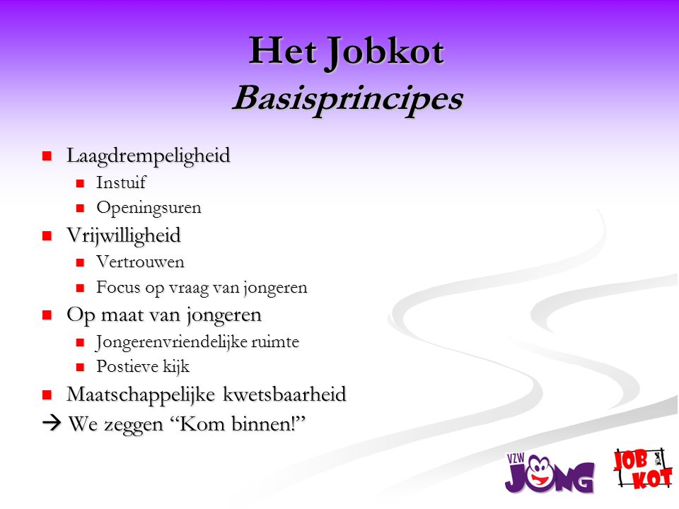 Het Jobkot Basisprincipes