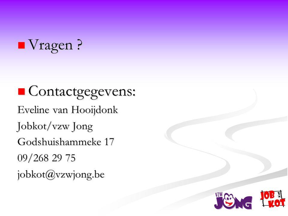Vragen Contactgegevens: Eveline van Hooijdonk Jobkot/vzw Jong