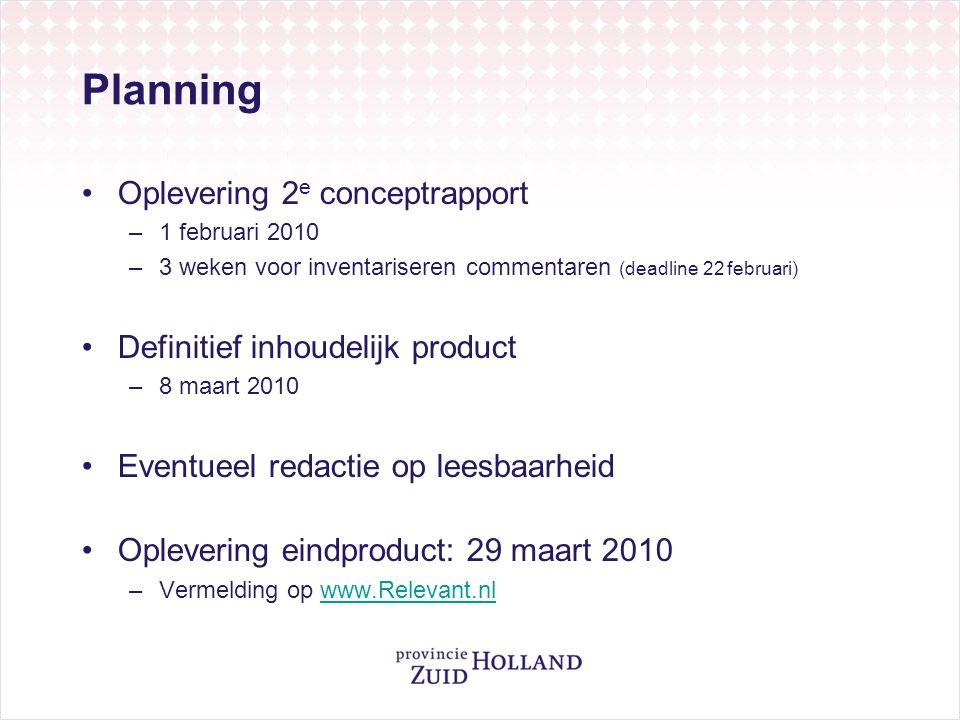 Planning Oplevering 2e conceptrapport Definitief inhoudelijk product