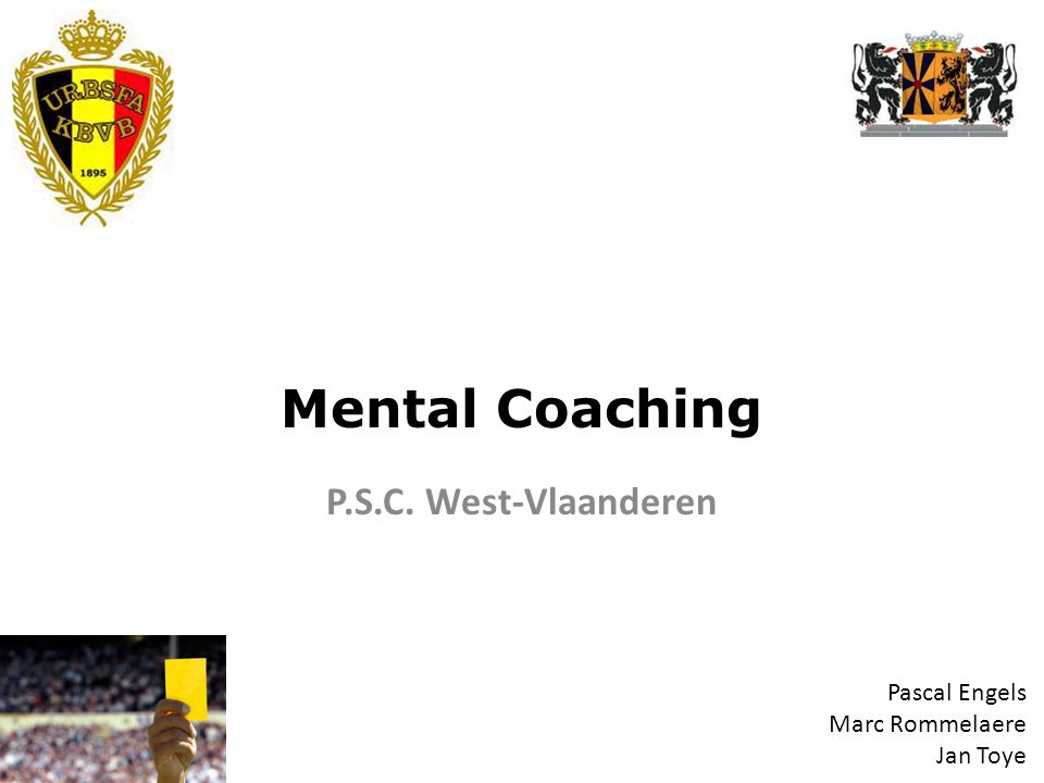 Mental Coaching P.S.C. West-Vlaanderen Pascal Engels Marc Rommelaere