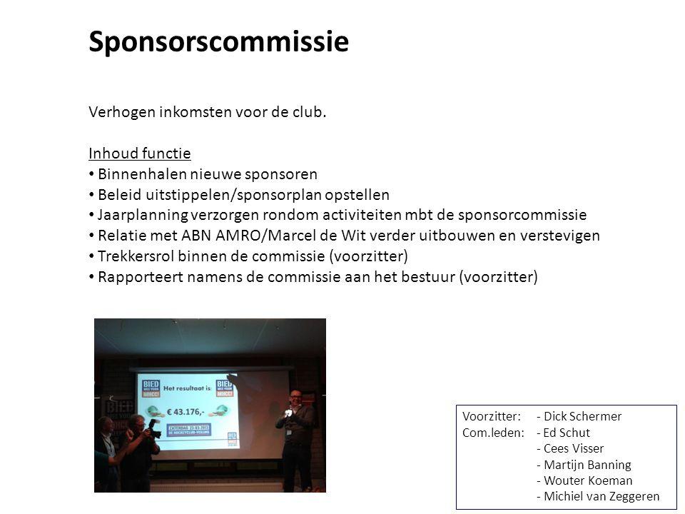 Sponsorscommissie Verhogen inkomsten voor de club. Inhoud functie