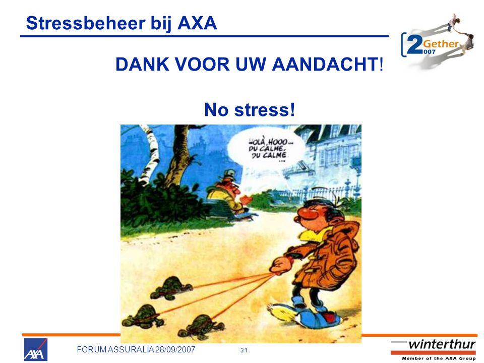 Stressbeheer bij AXA DANK VOOR UW AANDACHT! No stress! ue