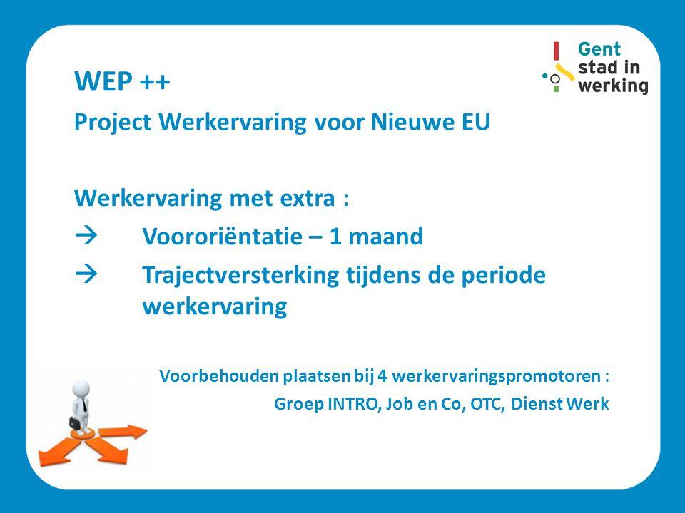 WEP ++ Project Werkervaring voor Nieuwe EU Werkervaring met extra :