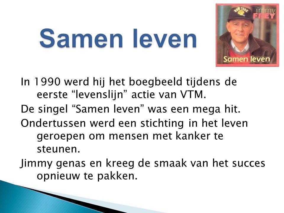 Samen leven In 1990 werd hij het boegbeeld tijdens de eerste levenslijn actie van VTM. De singel Samen leven was een mega hit.