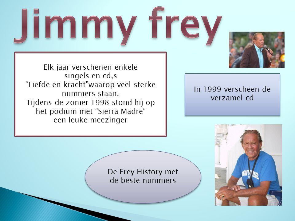 Jimmy frey Elk jaar verschenen enkele singels en cd,s
