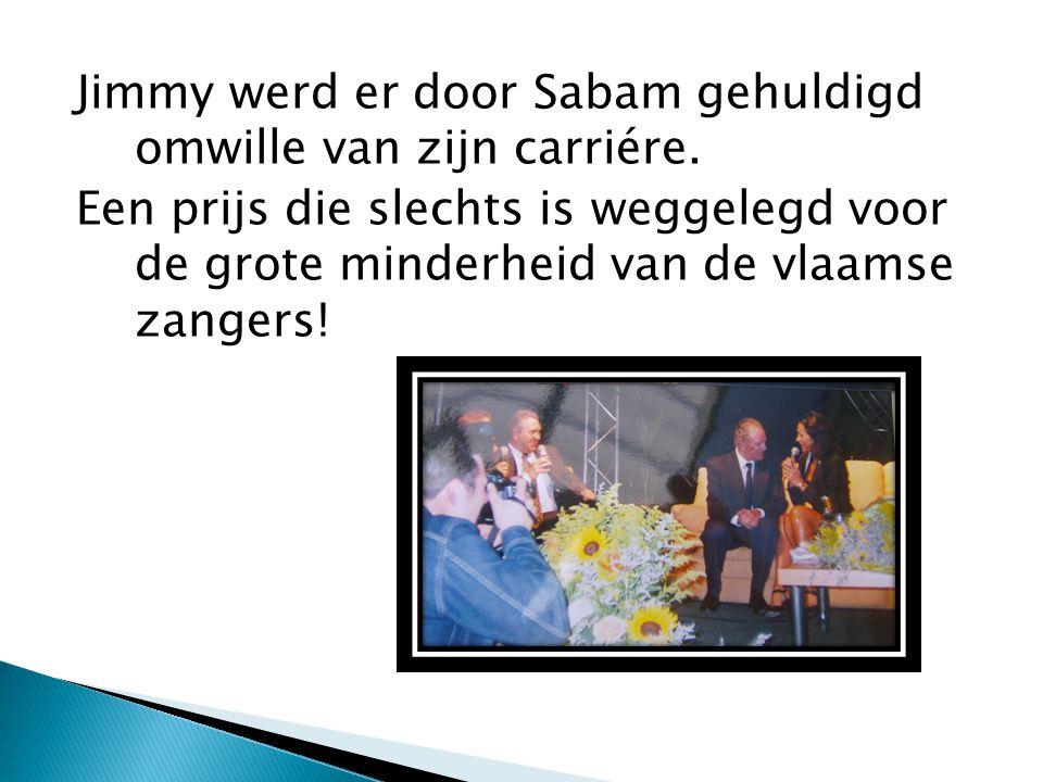 Jimmy werd er door Sabam gehuldigd omwille van zijn carriére