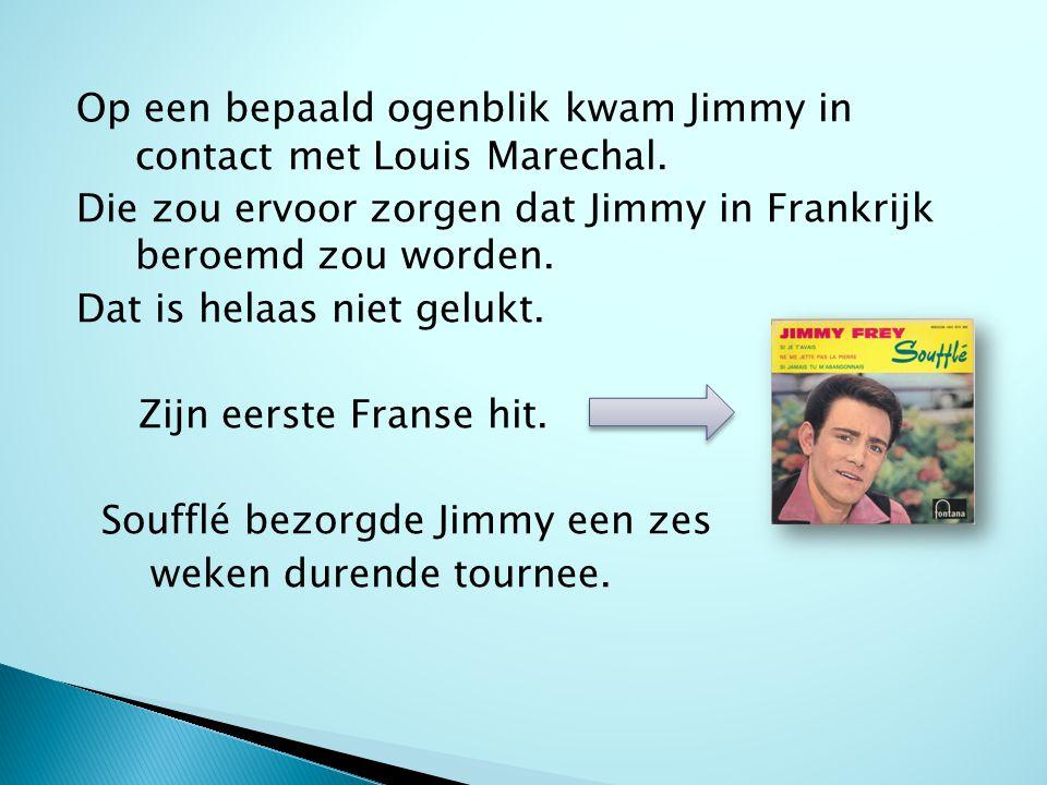 Op een bepaald ogenblik kwam Jimmy in contact met Louis Marechal.