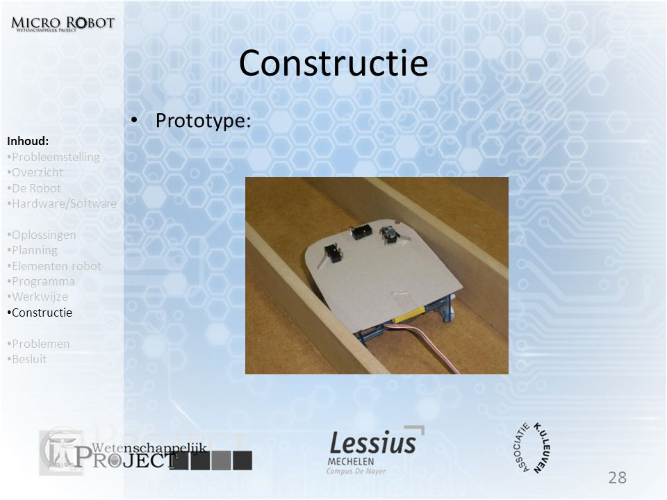 Constructie Prototype: Inhoud: Probleemstelling Overzicht De Robot