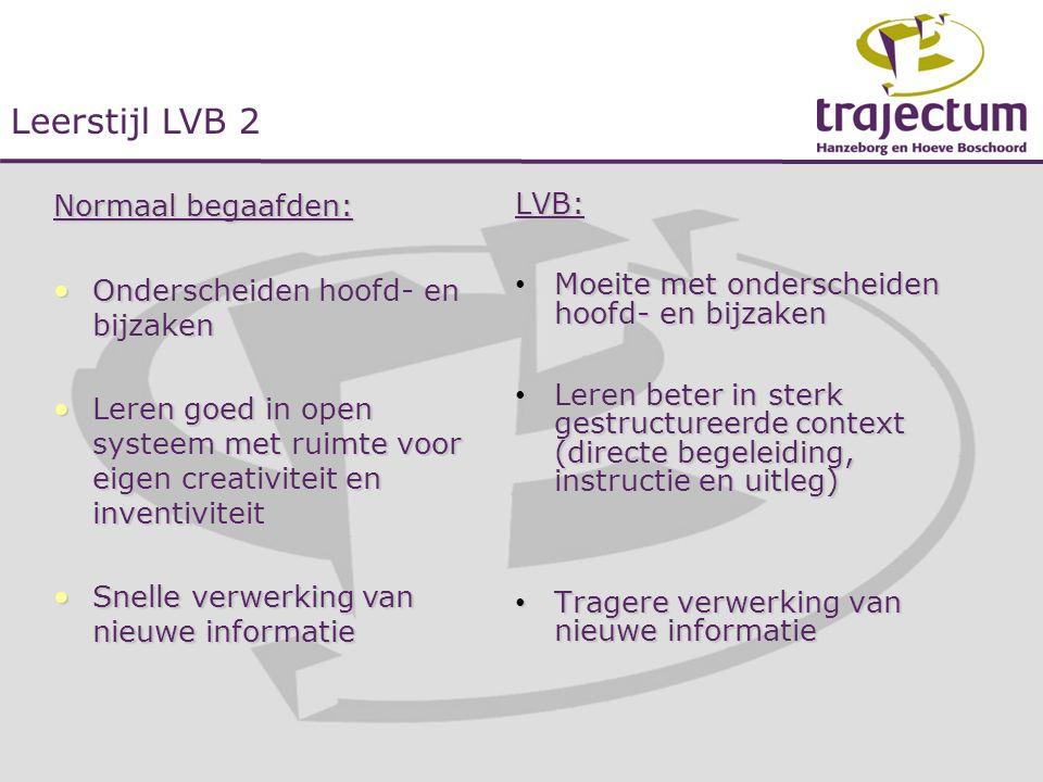 Leerstijl LVB 2 Normaal begaafden: LVB: