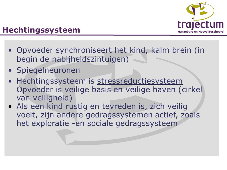 Hechtingssysteem is stressreductiesysteem