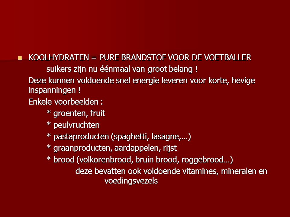 KOOLHYDRATEN = PURE BRANDSTOF VOOR DE VOETBALLER