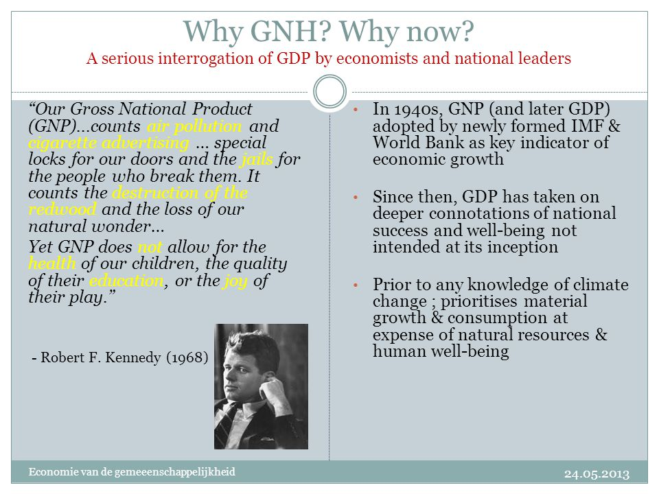 Why GNH Why now A serious interrogation of GDP by economists and national leaders