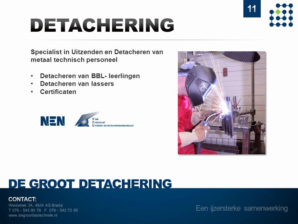 DETACHERING DE GROOT DETACHERING Een ijzersterke samenwerking