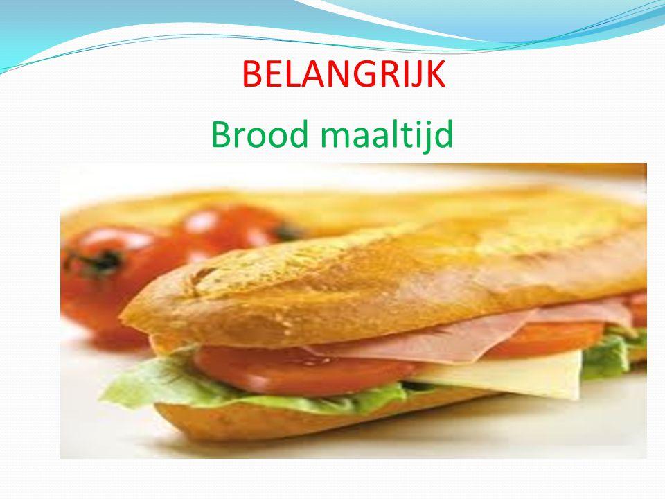 BELANGRIJK Brood maaltijd