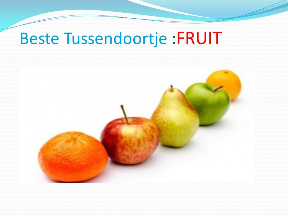 Beste Tussendoortje :FRUIT