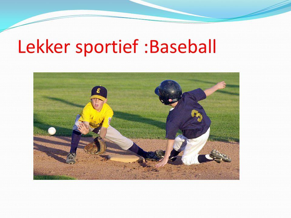 Lekker sportief :Baseball