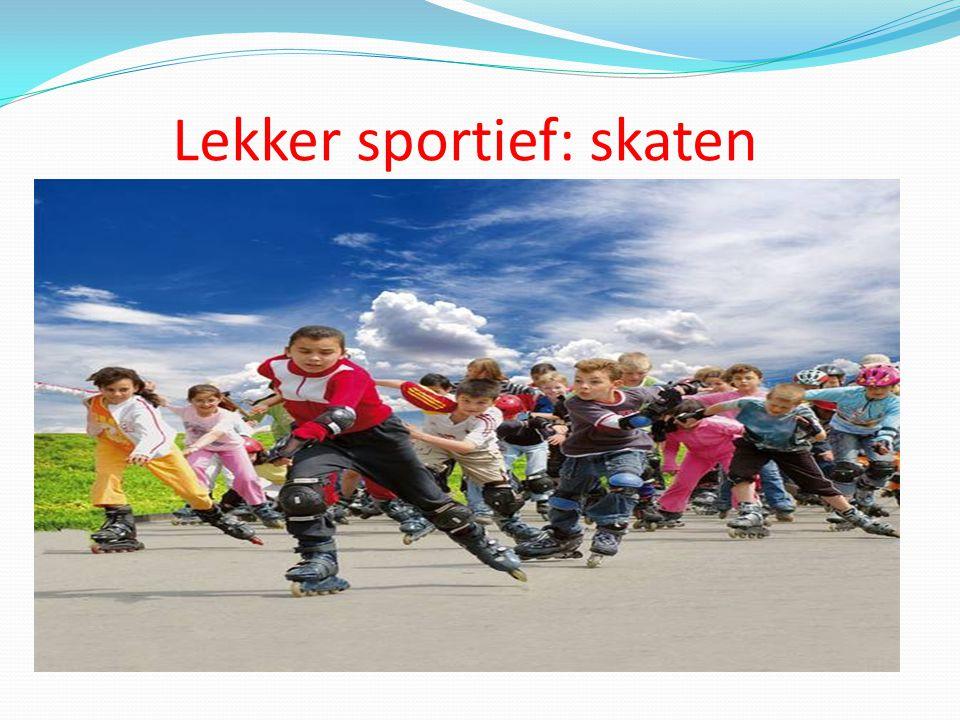 Lekker sportief: skaten