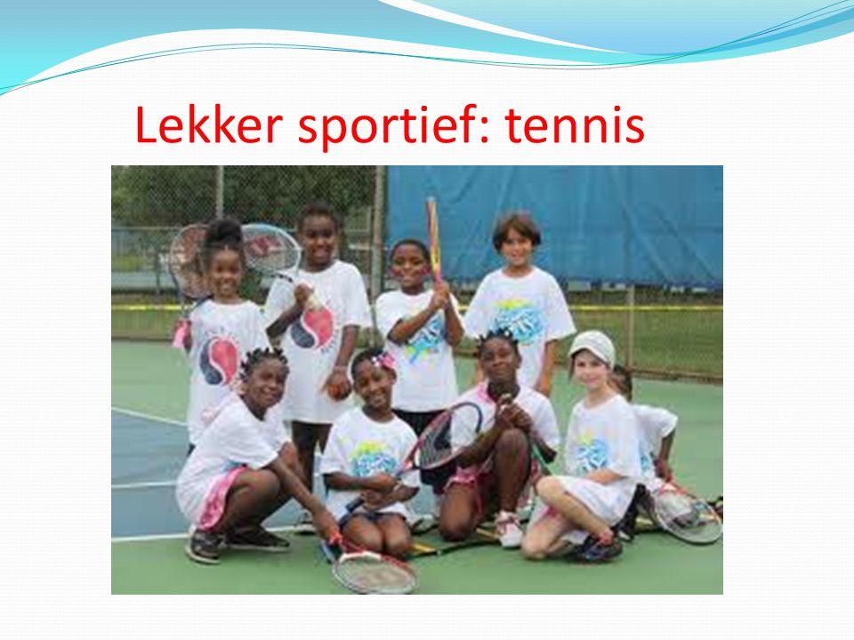 Lekker sportief: tennis