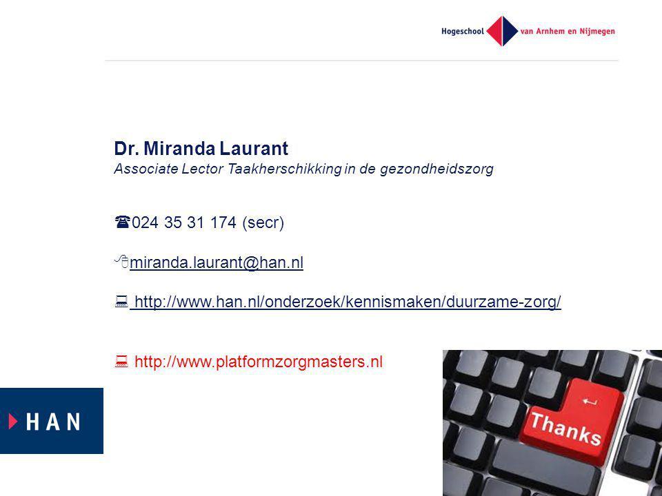 Dr. Miranda Laurant 024 35 31 174 (secr) miranda.laurant@han.nl