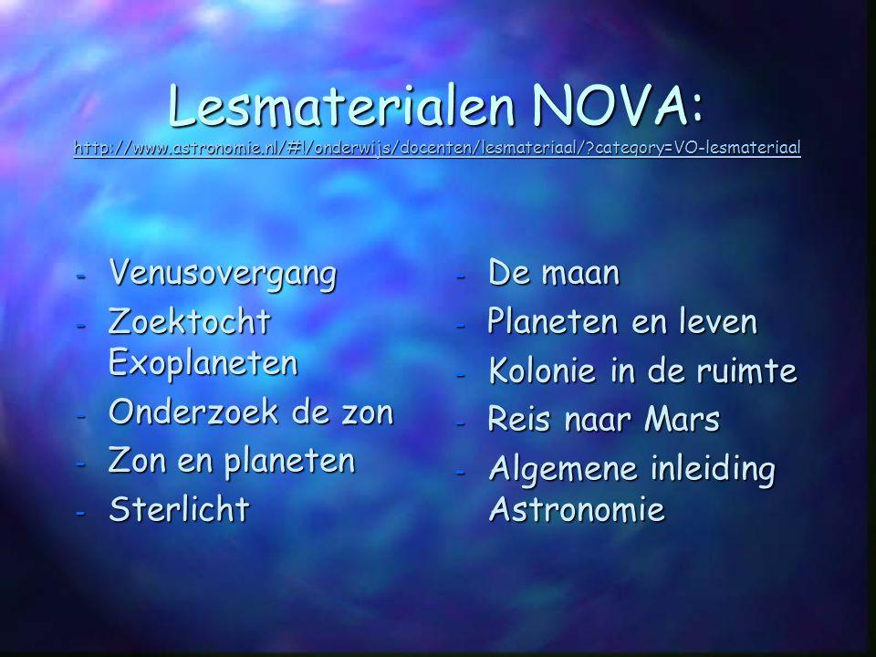 Lesmaterialen NOVA: http://www. astronomie. nl/#
