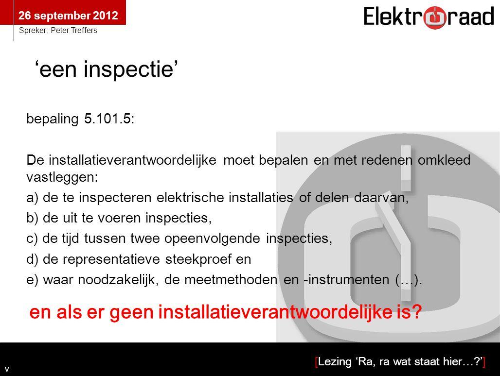 'een inspectie' bepaling 5.3.3.2: De inspectie moet inhouden: