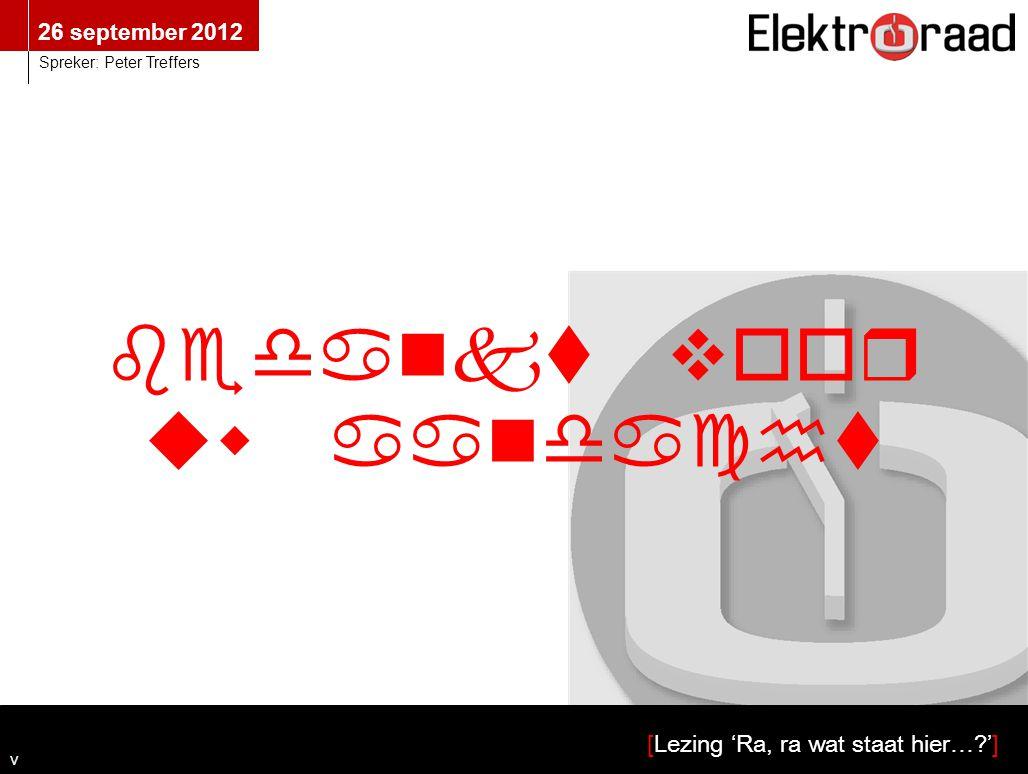 gelijk spanning! Techneut & taal: € 0,- 21 november 2012 v