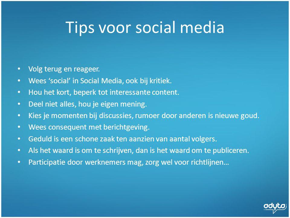 Tips voor social media Volg terug en reageer.