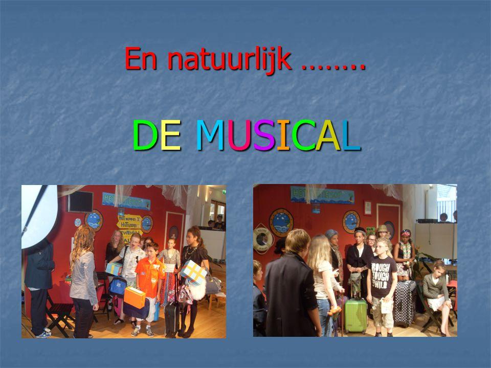 En natuurlijk …….. DE MUSICAL