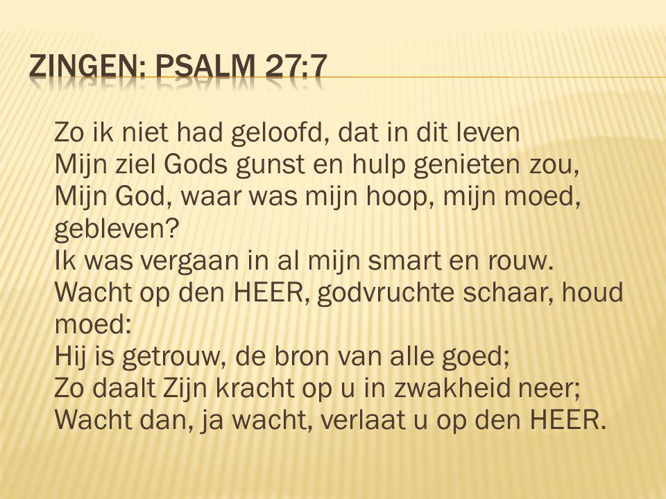 Zingen: Psalm 27:7