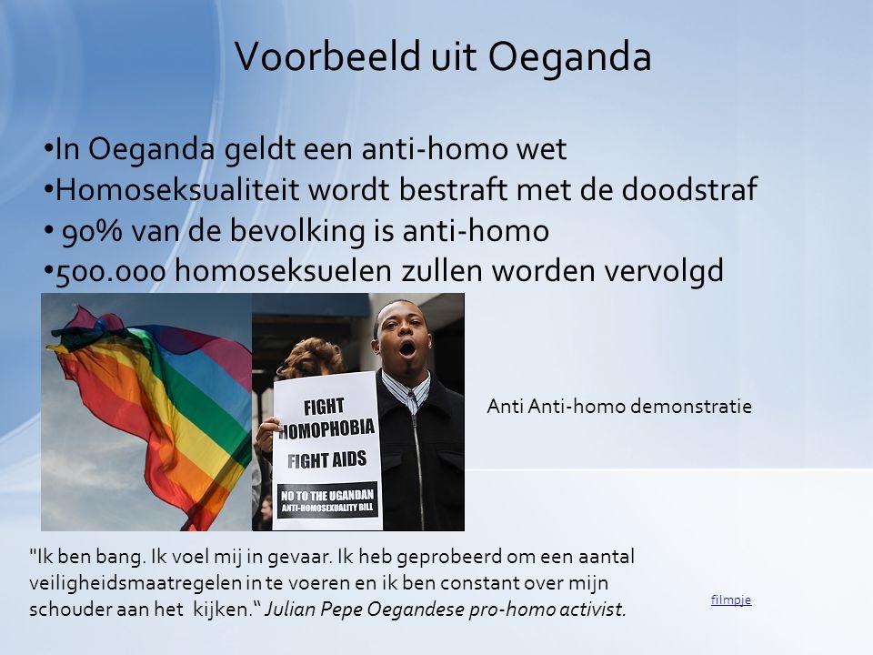 Voorbeeld uit Oeganda In Oeganda geldt een anti-homo wet