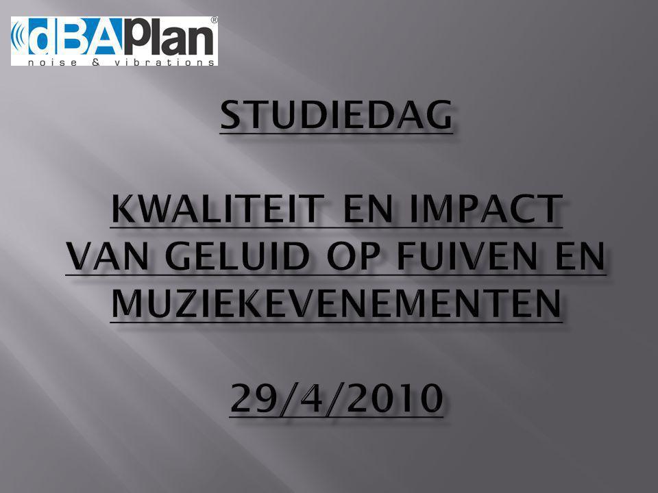 Studiedag kwaliteit en impact van geluid op fuiven en muziekevenementen 29/4/2010