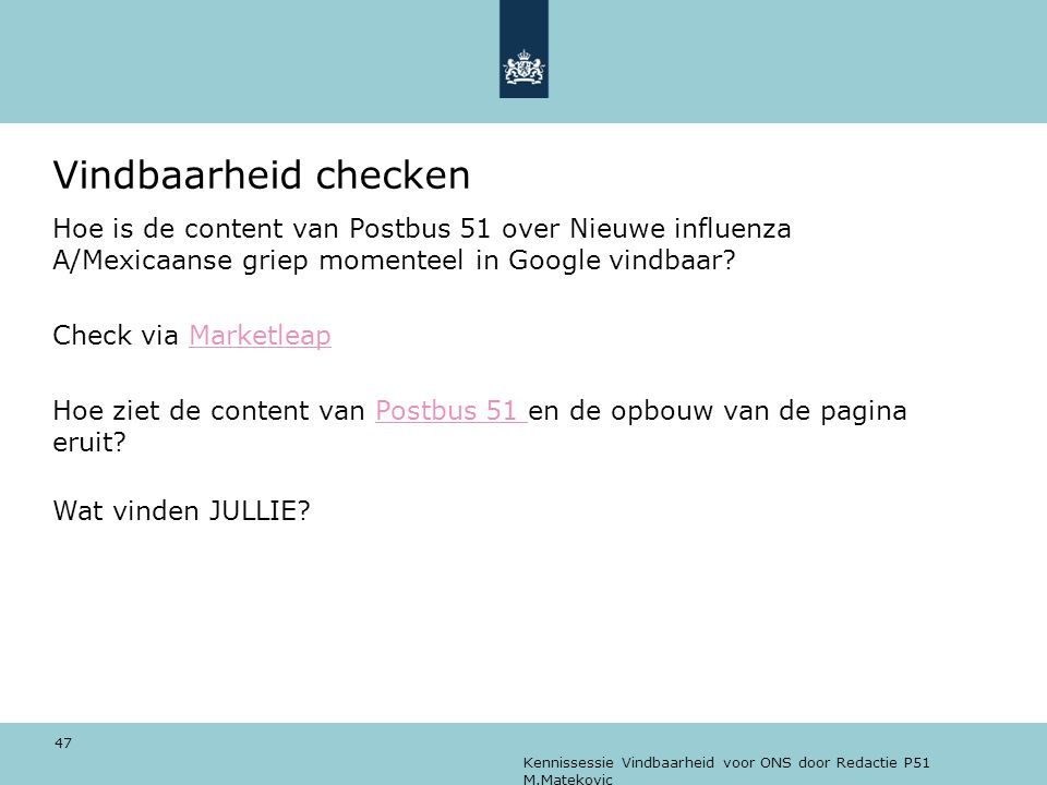 Vindbaarheid checken Hoe is de content van Postbus 51 over Nieuwe influenza A/Mexicaanse griep momenteel in Google vindbaar